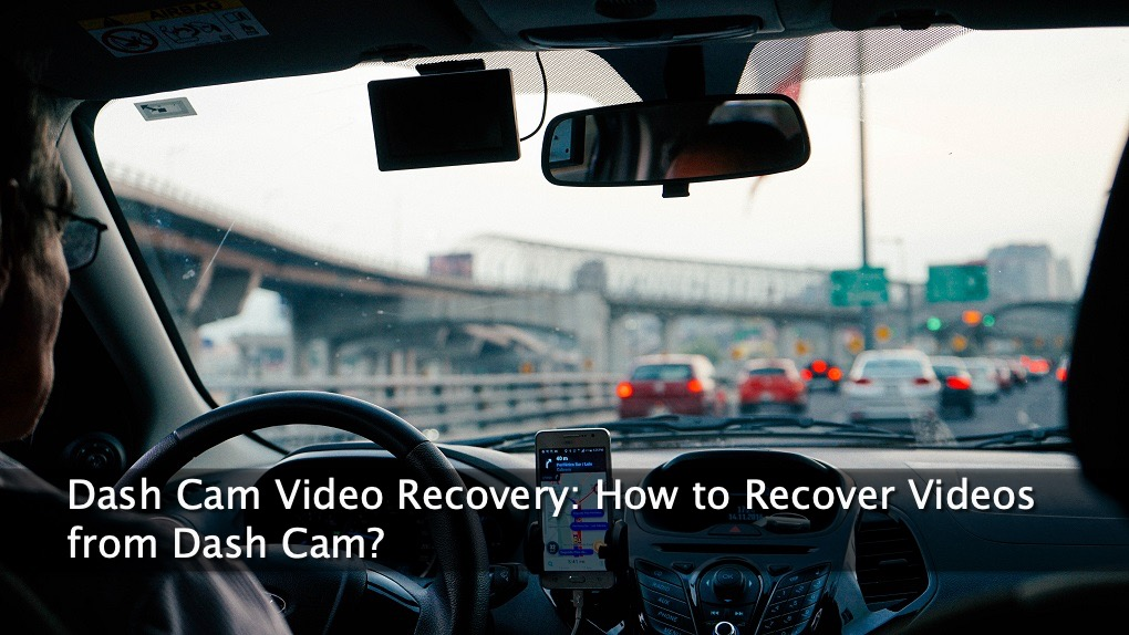 Dash Cam Video Recovery: How to Recover Videos from Dash Cam?