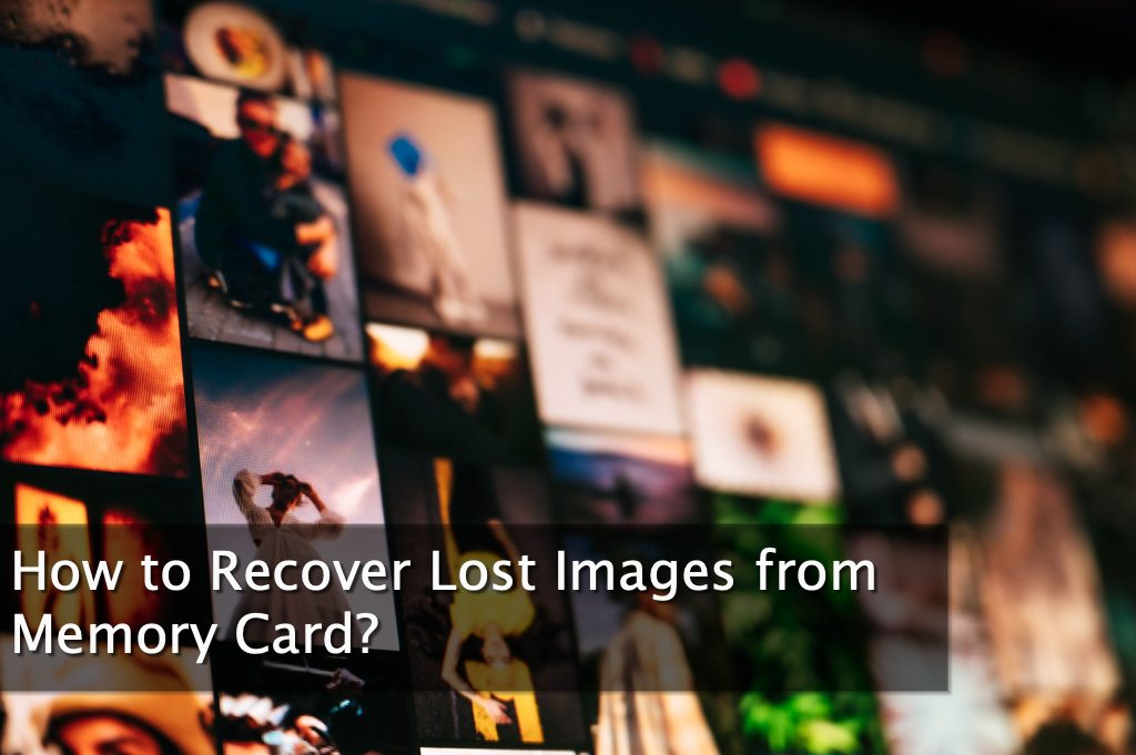 How to Recover Lost Images from Memory Card?