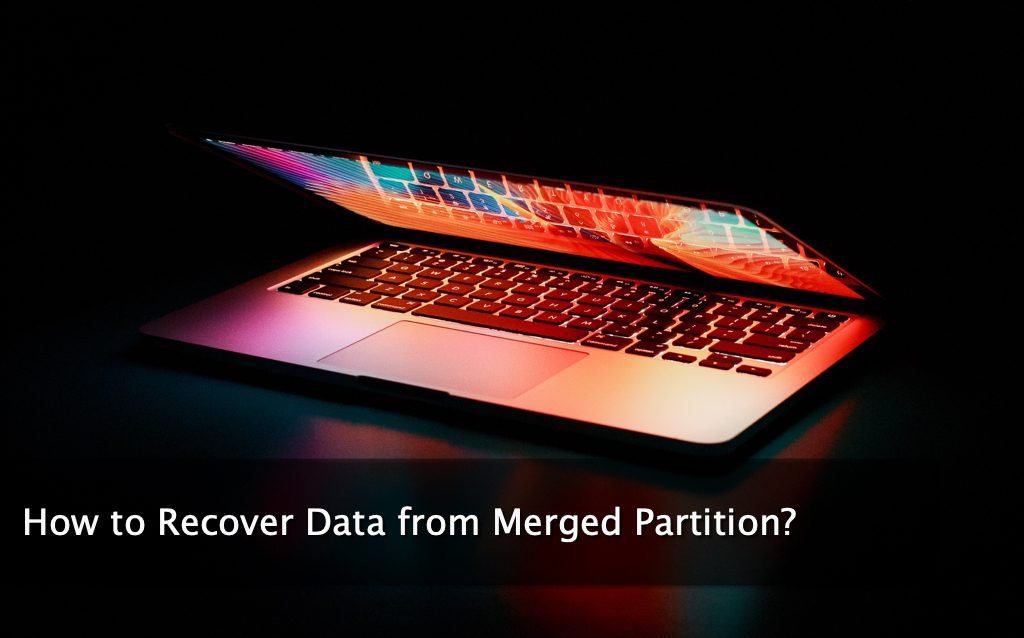 How to Recover Data from Merged Partition?
