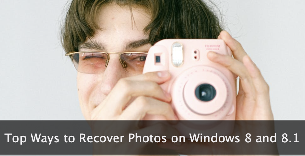 Top Ways to Recover Photos on Windows 8 and 8.1