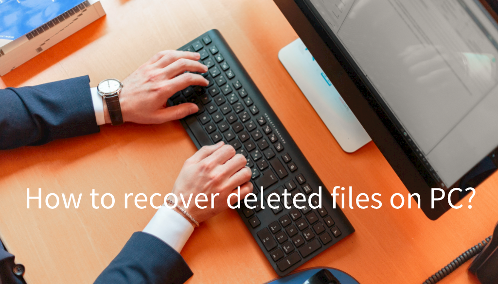 How to recover deleted files on PC?