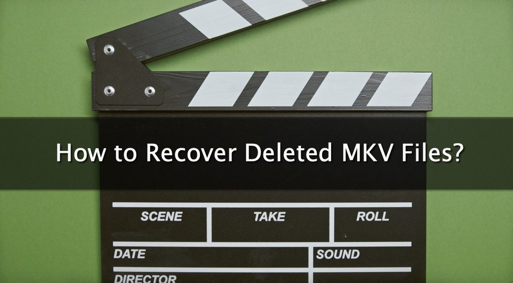 How to Recover Deleted MKV Files